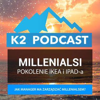 49 - Millenialsi, pokolenie iPodów i IKEI, którym zarządza się inaczej....