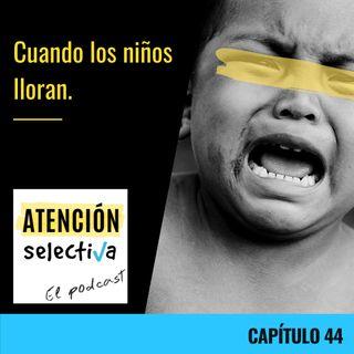 CAPÍTULO 44 - Cuando los niños lloran