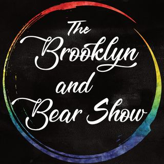 The Brooklyn and Bear Show