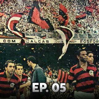 Ep#05 - Desde 1950, o Flamengo tem o seu estádio