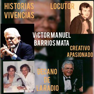 Entrevista Víctor Manuel Barrios Mata. Decano de la Radio en México