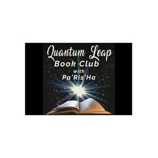 Quantum Leap Book Club: Michael Losier's Book, Law of Attraction Part 8