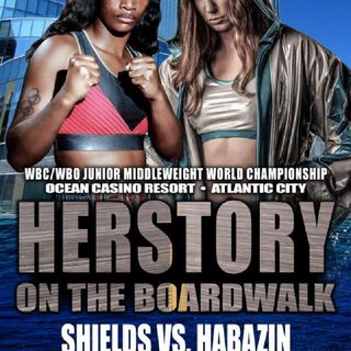 Preview Of The Showtime Boxing Card Headlined By Clarissa Shield's-Ivana Habazin For The WBO+WBC Super Welterweight Title's!!