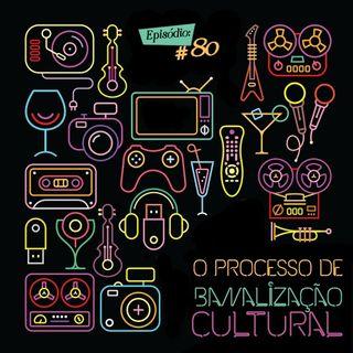 Troca o Disco #80: O processo de banalização cultural
