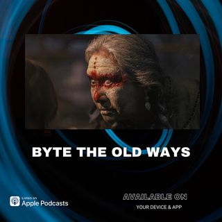 Byte The Old Ways
