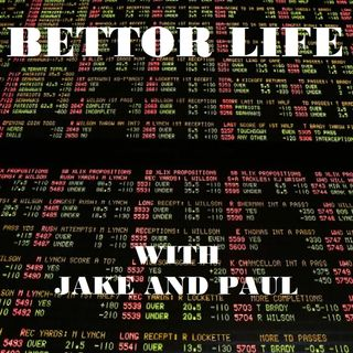 13 - Bettor Life with Jake and Paul