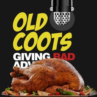 The Old Coots Thanksgiving Special!