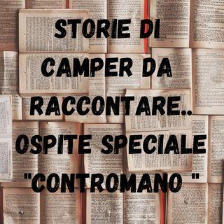 Storie di Camper... Ospite Speciale CONTROMANO