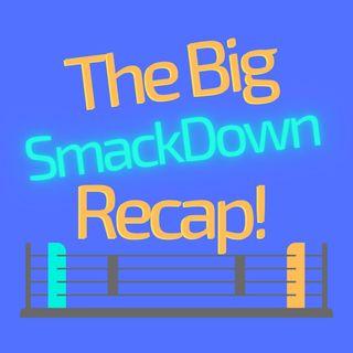 The Big SmackDown Recap!