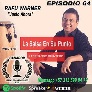 """EPISODIO 64 RAFU WARNER """"Justo Ahora"""""""