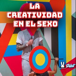EP44. LA CREATIVIDAD EN EL SEXO