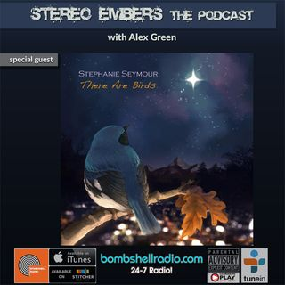 Stereo Embers The Podcast: Stephanie Seymour (The Aquanettas, Birdy, Psychic Penguin)