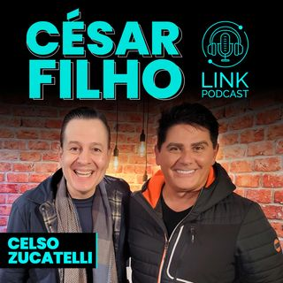 CÉSAR FILHO - LINK PODCAST #Z02