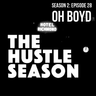 The Hustle Season 2: Epi. 28 Oh Boyd