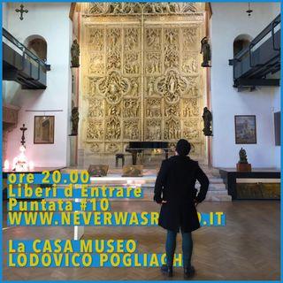 LdE - S01E10 - LA CASA MUSEO LODOVICO POGLIAGHI