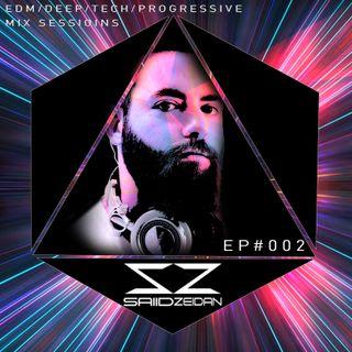 Saiid Zeidan EDM Deep Tech Progressive Mix Sessions #002