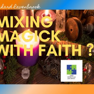 Mixing Magick with Religion or faith ?