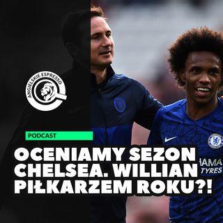 Oceniamy sezon Chelsea. Willian piłkarzem roku?!