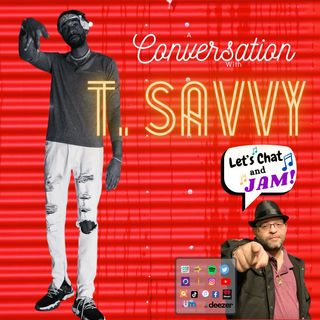 A Conversation With T.Savvy
