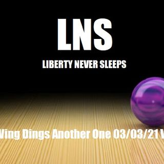 The Left Wing Dings Another One 03/03/21 Vol.10 #042