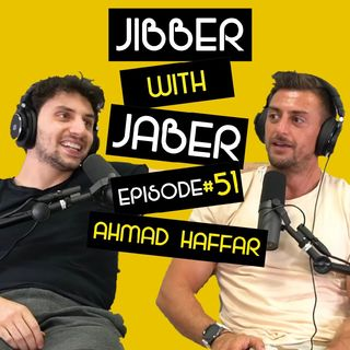 Ep 51| Ahmad Haffar | the man with a golden voice | Jibber with Jaber