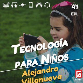 Tecnología para niños con Alejandro Villanueva.