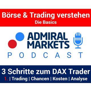 In 3 Schritten zum DAX Trader: Trading | Chancen  | Kosten  | Analyse | Tools  -  Teil 1