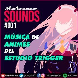 #MultiAnimeSounds - Música de Animes del Estudio Trigger