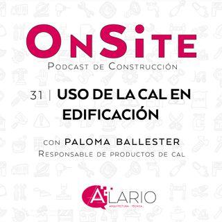 OnSite #31 | Uso de la cal en edificación, con Paloma Ballester