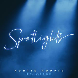 Kurtis Hoppie - Spotlights ft. V. Rose