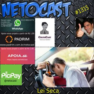 NETOCAST 1315 DE 26/06/2020 - LEI SECA (Por Eduardo Couto - Coutocast)