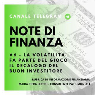 Note di Finanza |  #6 La volatilità fa parte del gioco - Il decalogo del buon investitore