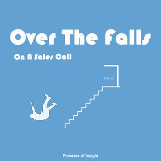 Episode 3 Trailer - Over The Falls On A Sales Call