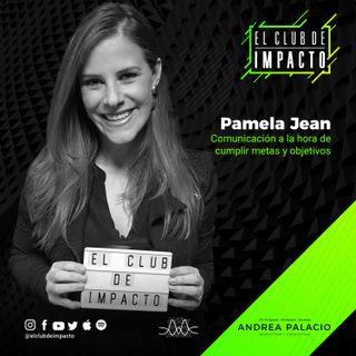 Cómo comunicarte para conseguir lo que quieres | Pamela Jean | E8T1