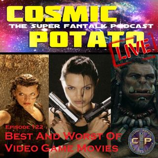 Episode 122: Best And Worst Video Game Movies