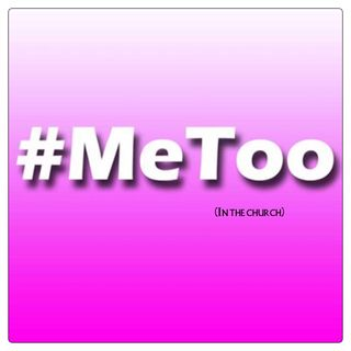 """Me Too"" Movement -in the church"