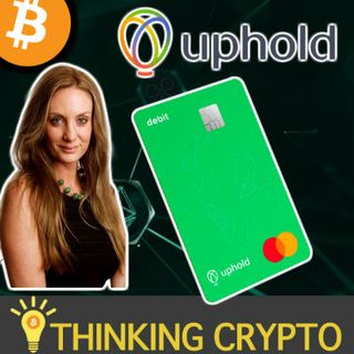 Interview: Michelle O'Connor VP marketing Uphold - First Multi-Asset Crypto Debit Card - Spend BTC, ETH, XRP, Gold, Fiat