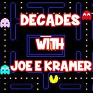 DECADES WITH JOE E KRAMER MARCH 6TH 2021