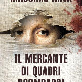 """Massimo Nava """"Il mercante di quadri scomparsi"""""""