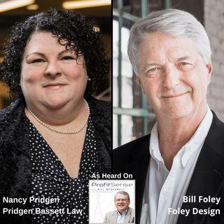 ProfitSense with Bill McDermott, Episode 11: Nancy Pridgen, Pridgen Bassett Law and Bill Foley, Foley Design
