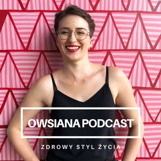 Owsiana Podcast