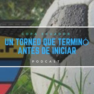 Copa Ecuador: Terminó antes de iniciar