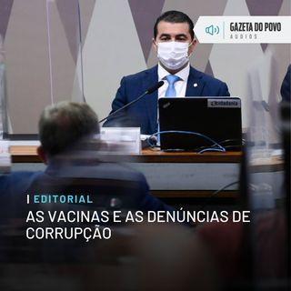 Editorial: As vacinas e as denúncias de corrupção