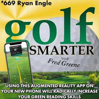 Use this Augmented Reality App on Your New Phone to Radically Increase your Green Reading Skills with Ryan Engle