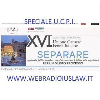 INTERVISTE ore 18:00 - Speciale XVI Congresso UNIONE CAMERE PENALI ITALIANE - 01.10.2016