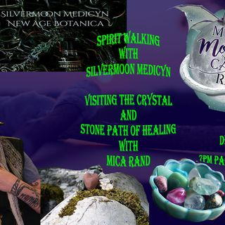 Spirit Walking with Silvermoon Medicyn | Crystal and Stone Path of Healing