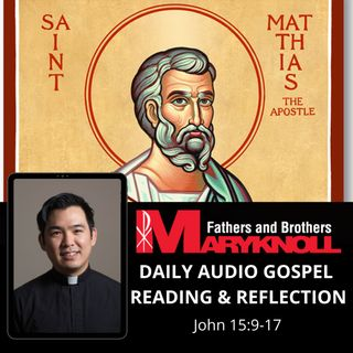 Feast of Saint Matthias,  John 15:9-17