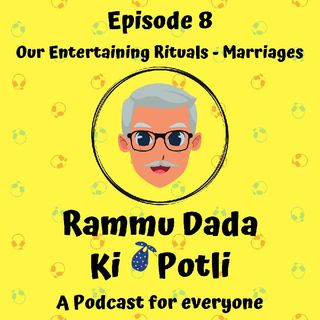 Episode 8 - Our Entertaining Rituals - Marriages