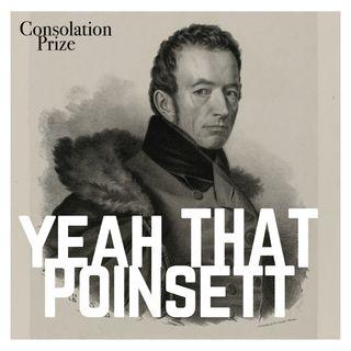Bonus Mini-Episode 1: Yeah, That Poinsett