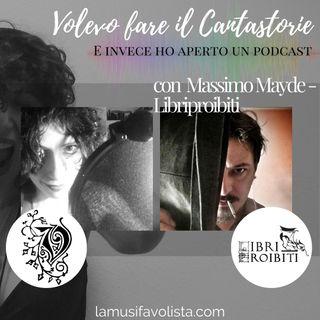 VOLEVO FARE IL CANTASTORIE • con Massimo Mayde • Libriproibiti